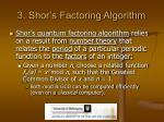 3 shor s factoring algorithm6