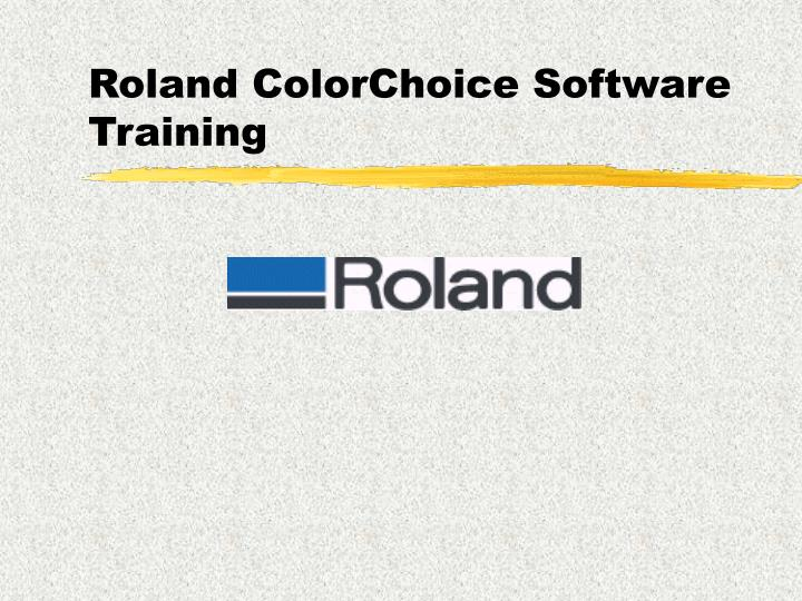 roland colorchoice software training n.