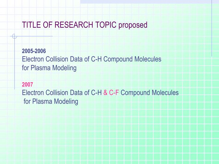 TITLE OF RESEARCH TOPIC proposed