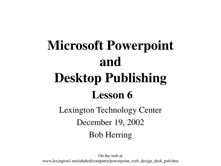 microsoft powerpoint and desktop publishing lesson 6 n.