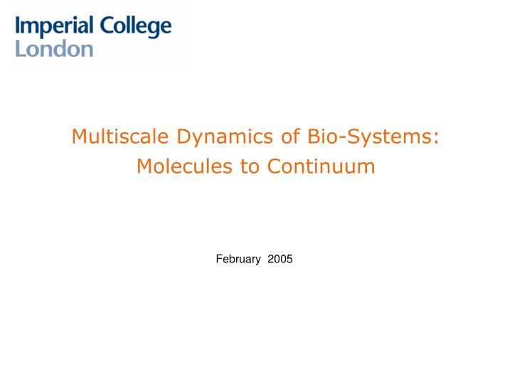 multiscale dynamics of bio systems molecules to continuum n.