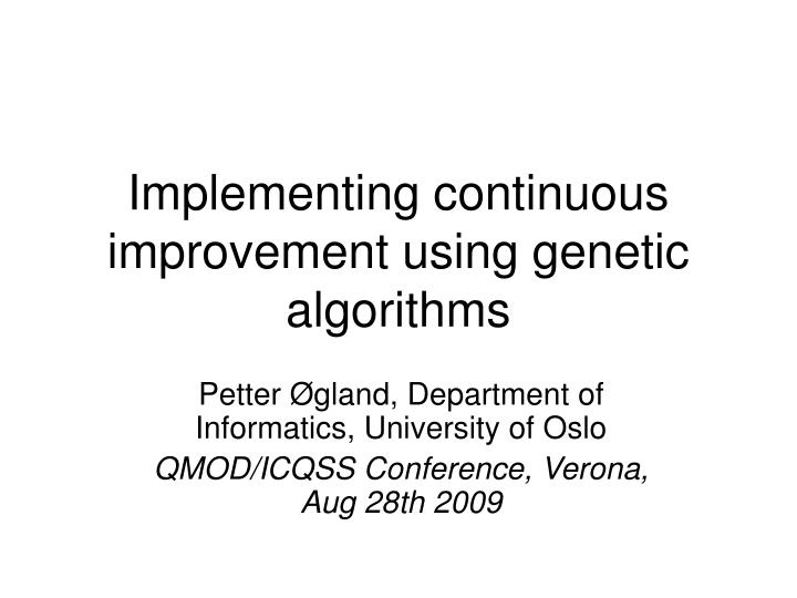 Implementing continuous improvement using genetic algorithms