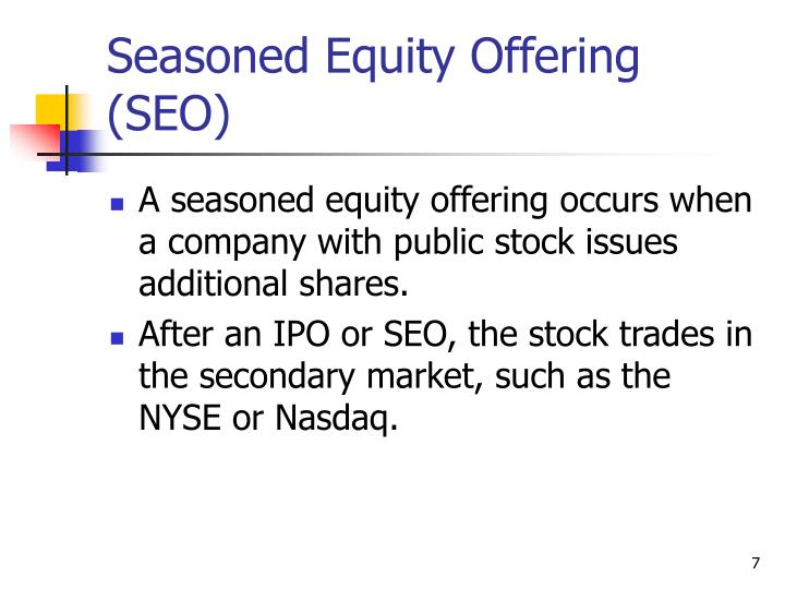 Seasoned Equity Offering (SEO)