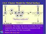 3 4 1 cluster model for metal surface