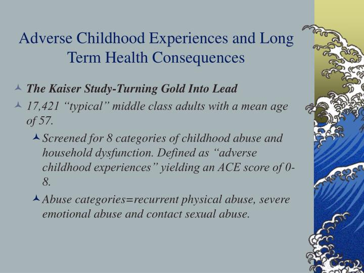 Adverse Childhood Experiences and Long Term Health Consequences