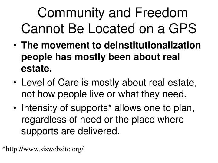 Community and Freedom Cannot Be Located on a GPS