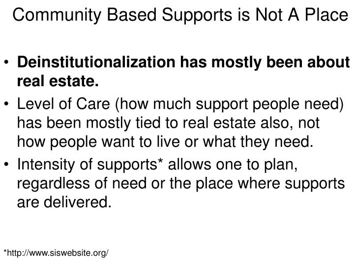 Community Based Supports is Not A Place