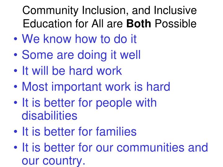 Community Inclusion, and Inclusive Education for All are