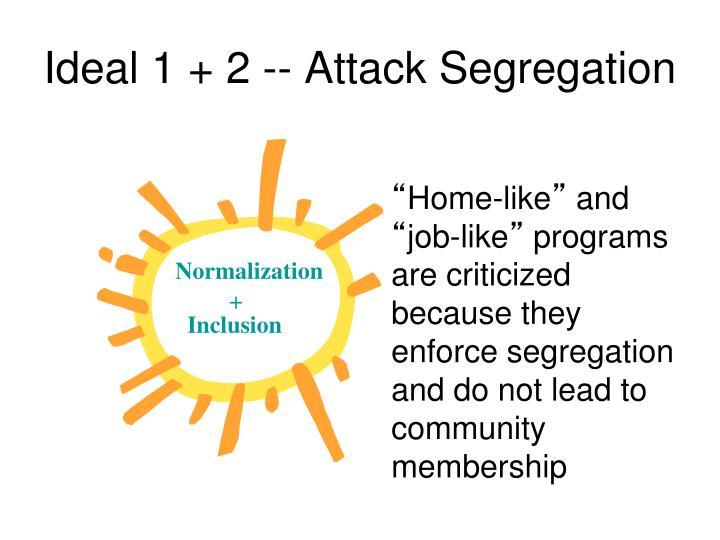 Ideal 1 + 2 -- Attack Segregation