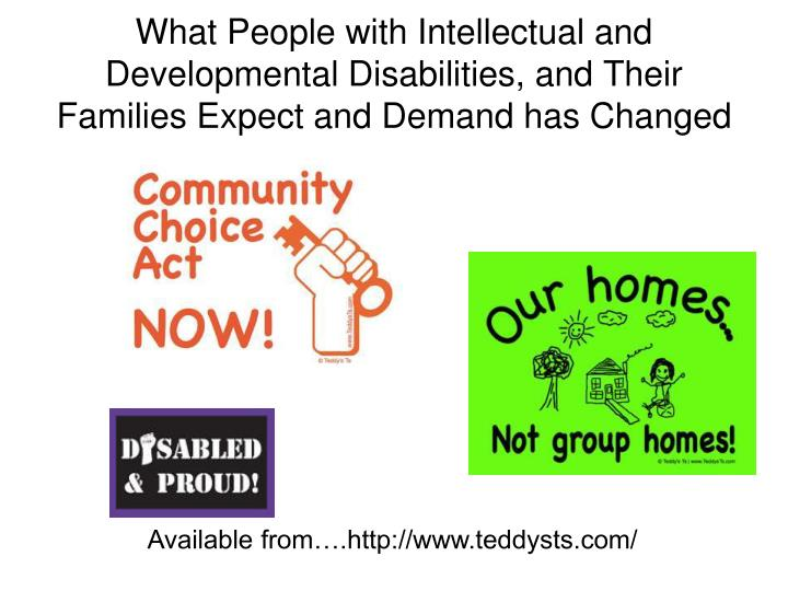 What People with Intellectual and Developmental Disabilities, and Their Families Expect and Demand has Changed