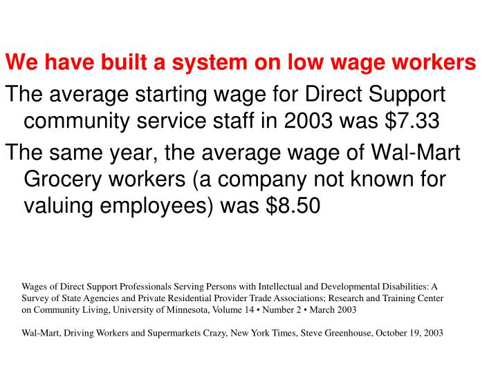 We have built a system on low wage workers