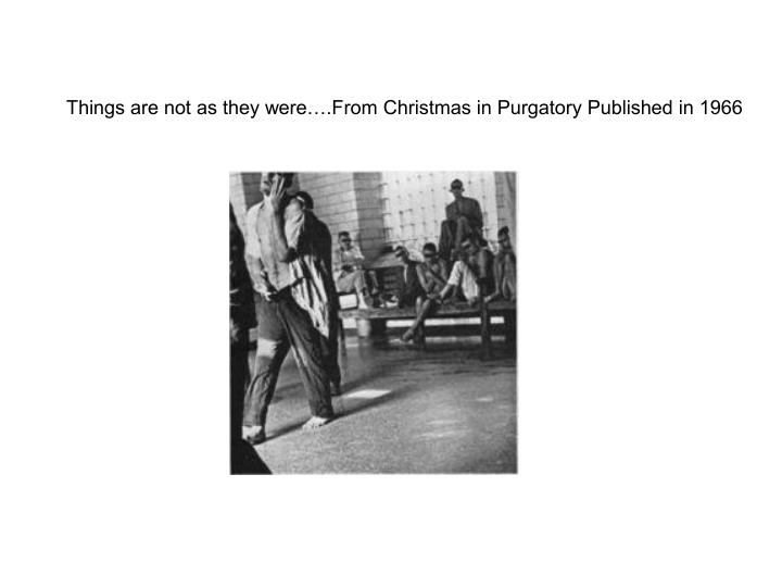 Things are not as they were….From Christmas in Purgatory Published in 1966