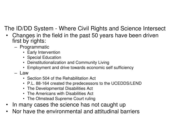 The ID/DD System - Where Civil Rights and Science Intersect