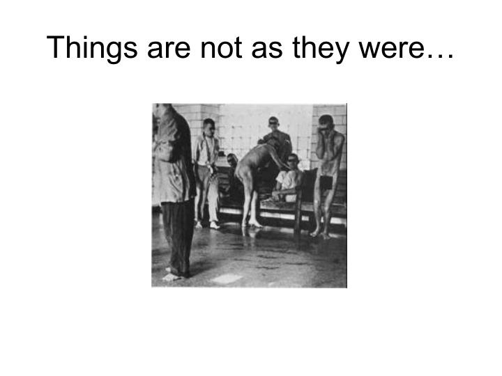 Things are not as they were…