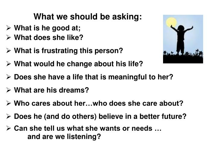 What we should be asking: