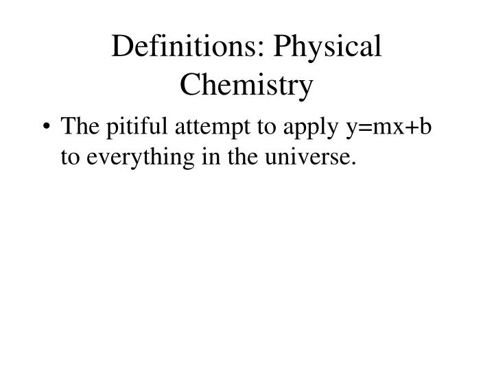 Definitions: Physical Chemistry