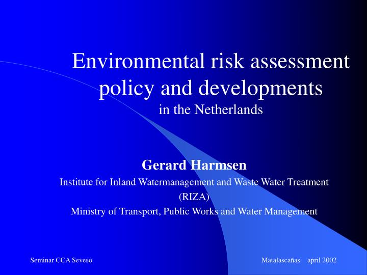 environmental risk assessment policy and developments in the netherlands n.