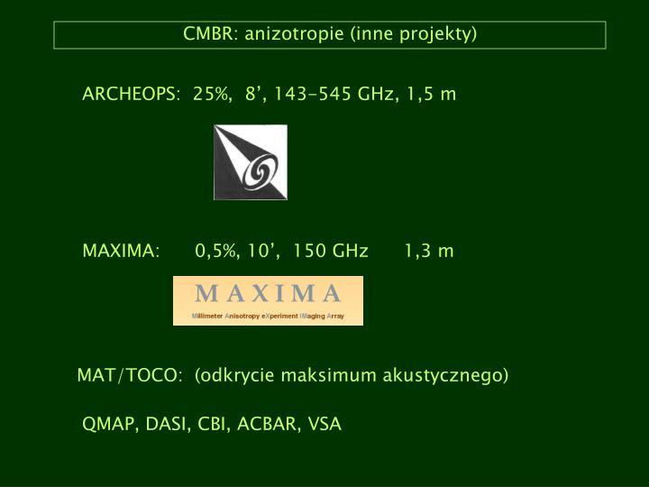 ARCHEOPS:  25%,  8', 143-545 GHz, 1,5 m