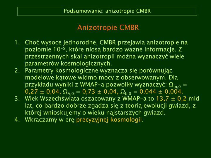 Podsumowanie: anizotropie CMBR