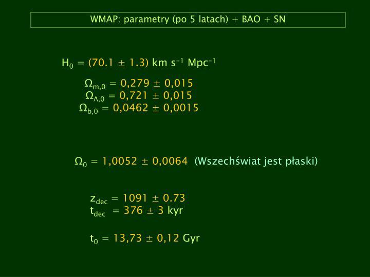 WMAP: parametry (po 5 latach) + BAO + SN