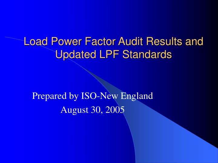 load power factor audit results and updated lpf standards n.