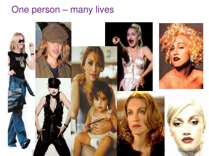 One person – many lives