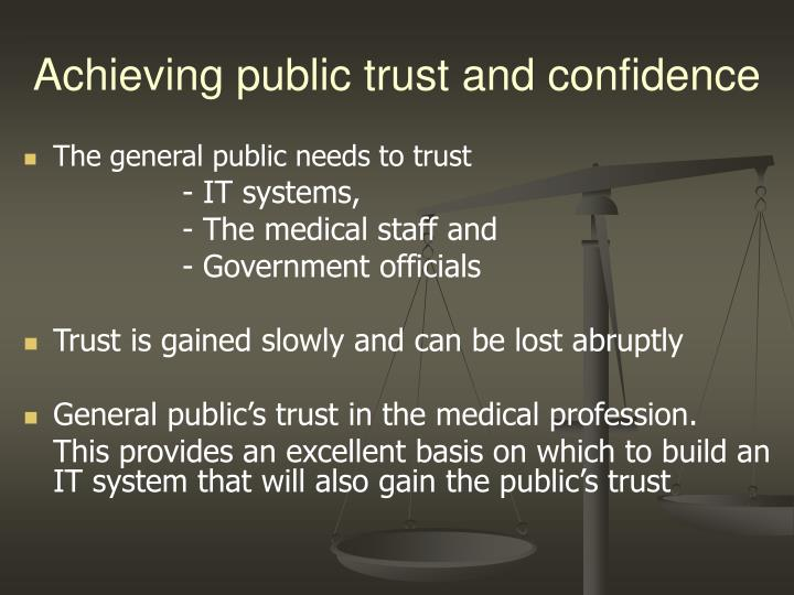 Achieving public trust and confidence
