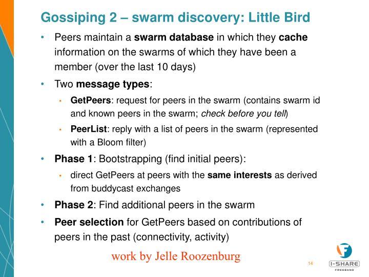 Gossiping 2 – swarm discovery: Little Bird