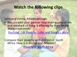 watch the following clips
