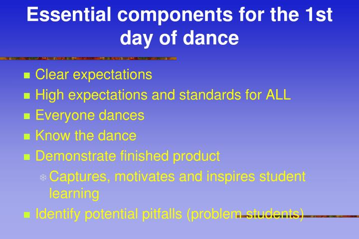 Essential components for the 1st day of dance