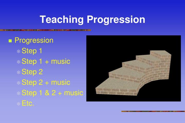 Teaching Progression
