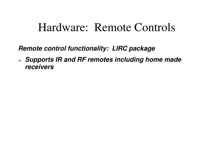 Hardware:  Remote Controls