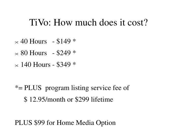 TiVo: How much does it cost?