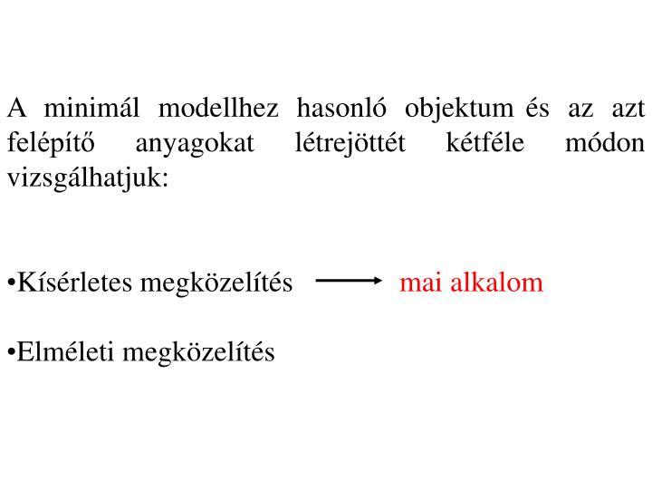 A minimál modellhez hasonló objektum