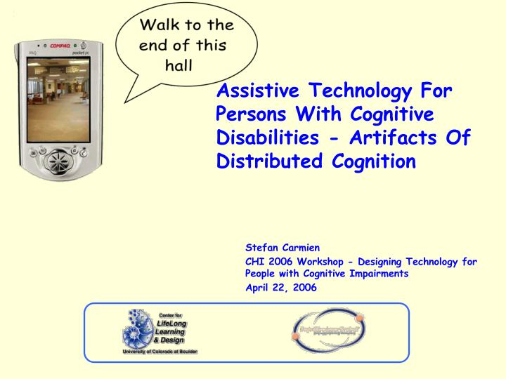 Assistive technology for persons with cognitive disabilities artifacts of distributed cognition