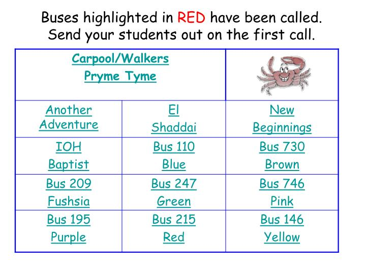 Buses highlighted in red have been called send your students out on the first call