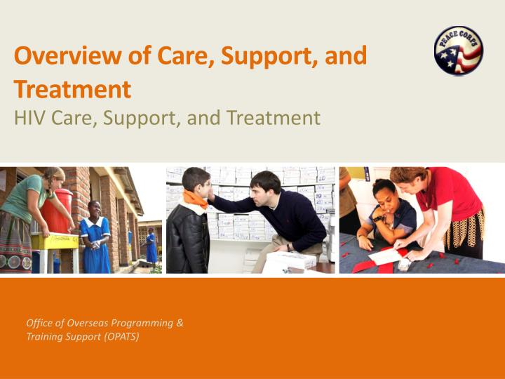 overview of care support and treatment n.