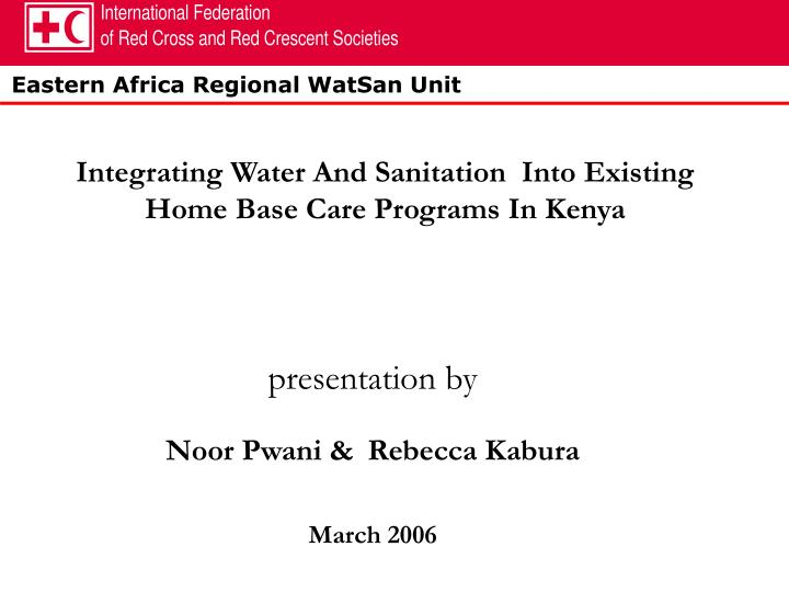 Integrating water and sanitation into existing home base care programs in kenya