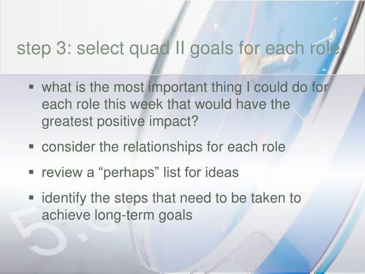step 3: select quad II goals for each role