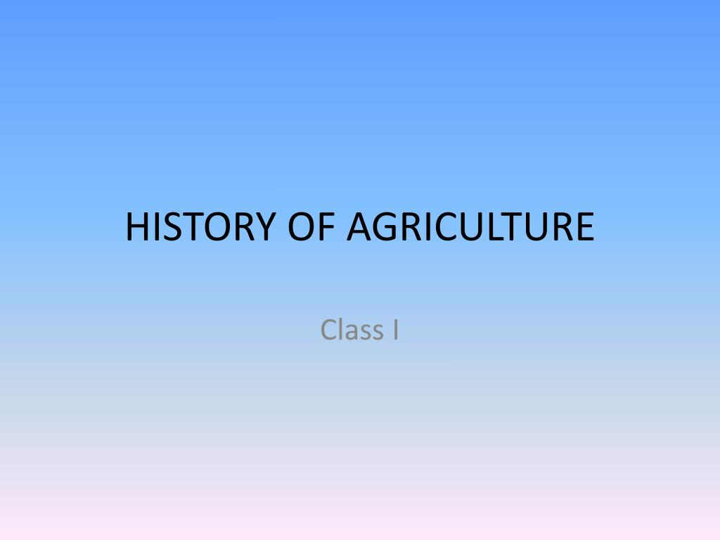 ppt history of agriculture powerpoint presentation id 5191796