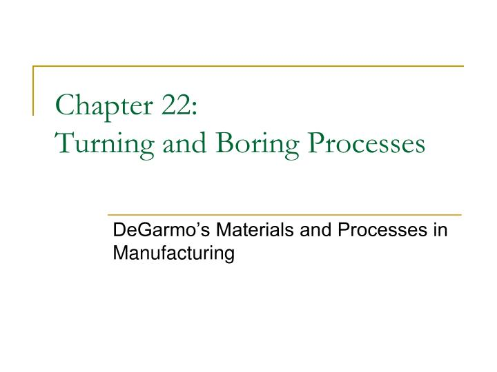 chapter 22 turning and boring processes n.