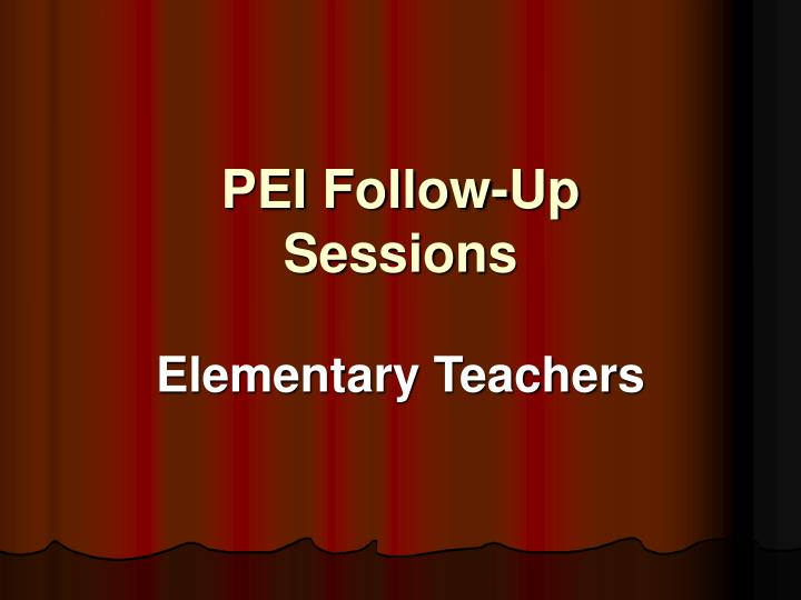 pei follow up sessions n.