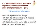 6 2 find coterminal and reference angles and to convert between units of angle measure 5 1