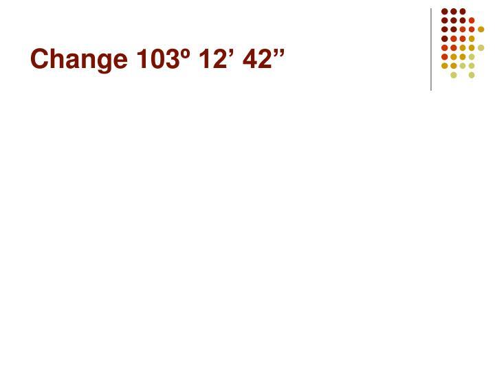 Change 103