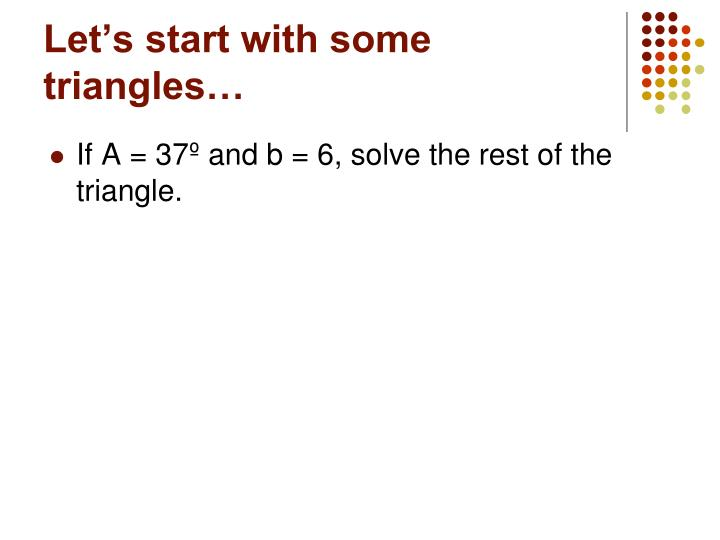 Let's start with some triangles…