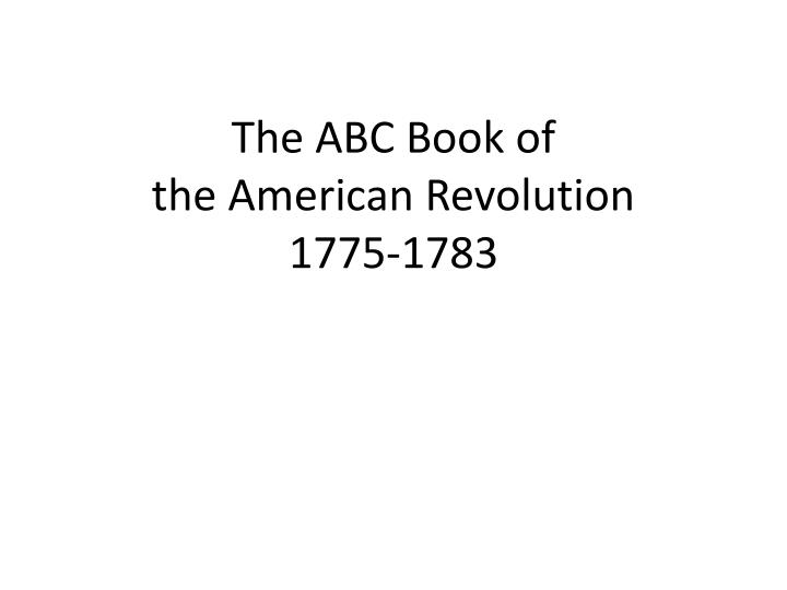 the abc book of the american revolution 1775 1783 n.