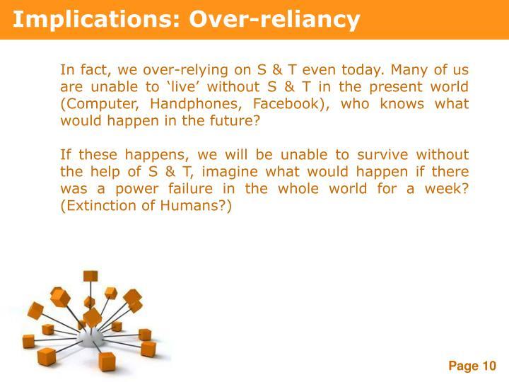 Implications: Over-reliancy