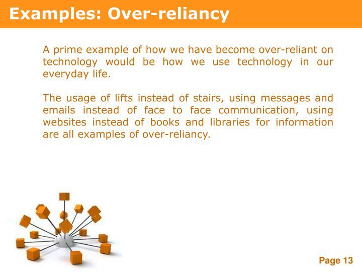 Examples: Over-reliancy