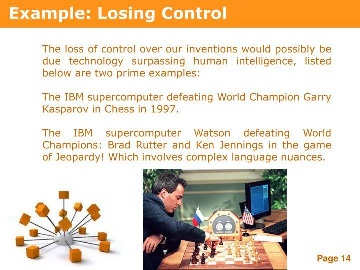 Example: Losing Control