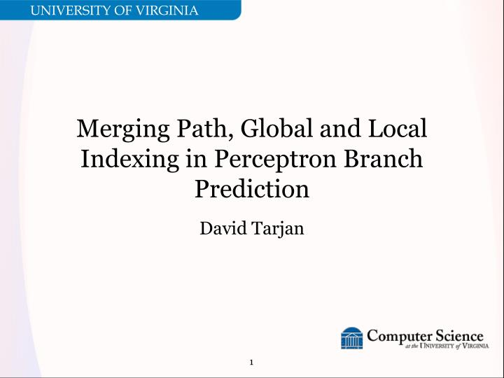 Merging path global and local indexing in perceptron branch prediction